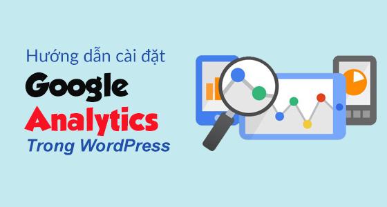 Cách cài đặt Google Analytics cho website wordpress chuẩn