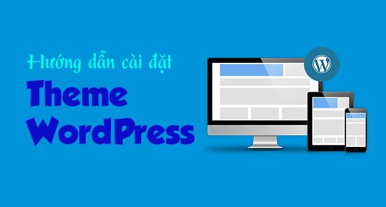Các bước cài đặt giao diện, theme wordpress