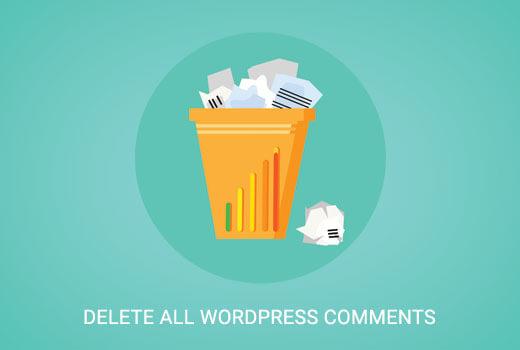Xóa tất cả bình luận/comment wordpress không cần plugin