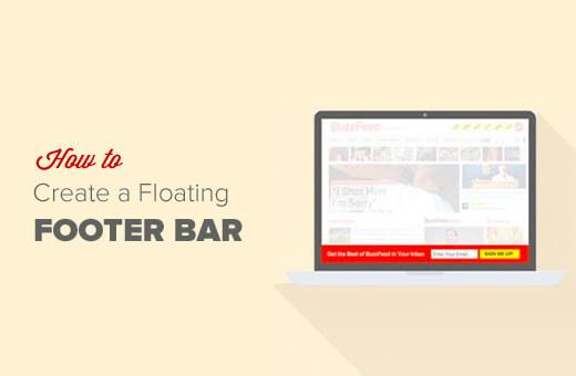 Tạo form chân trang đeo bám người dùng wordpress: sticky floating footer