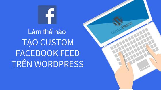 Hiển thị bài viết facebook trên website wordpress