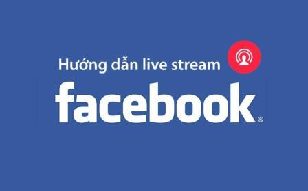 Hướng dẫn bán hàng qua livestream Facebook hiệu quả
